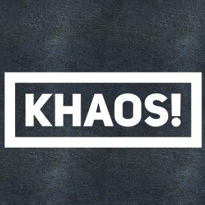 Khaos!